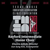 2014 Texas Music Educators Association (TMEA): Rayford Intermediate Honor Choir [Live] by Rayford Intermediate Honor Choir