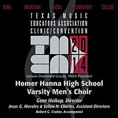 2014 Texas Music Educators Association (TMEA): Homer Hanna High School Varsity Men's Choir [Live] by Various Artists