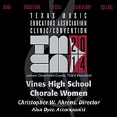 2014 Texas Music Educators Association (TMEA): Vines High School Chorale Women [Live] by Vines High School Chorale Women