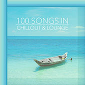 100 Songs in Chillout & Lounge by Various Artists