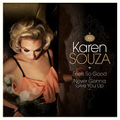Feels so Good / Never Gonna Give You Up by Karen Souza