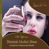 Diminish Alcohol Abuse - Guided Self-Hypnosis by Hypnosis Audio Center