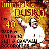 Inimitable Nusrat His 40 Rare & Unheard Sufi Songs and Qawwali Recordings Hits by Nusrat Fateh Ali Khan