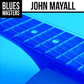 Blues Masters: John Mayall by John Mayall