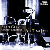All Time Jazz: Stan Getz Quartet & Quintet by Stan Getz