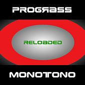 Monotono Reloaded by Prograss