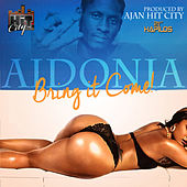 Bring It Come - Single by Aidonia