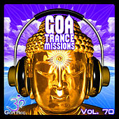 Goa Trance Missions v.70 - Best of Psytrance,Techno, Hard Dance, Progressive, Tech House, Downtempo, EDM Anthems by Various Artists