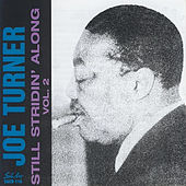 Still Stridin' Along, Vol. 2 by Big Joe Turner