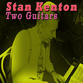 Two Guitars by Stan Kenton