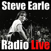 Steve Earle Radio Live (Live) by Steve Earle