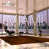 Miami Boutique Lounge by Various Artists