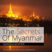 The Secrets of Myanmar, Vol. 1 - Mysterious Art of Chill by Various Artists