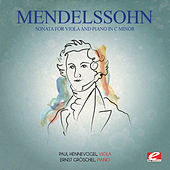 Mendelssohn: Sonata for Viola and Piano in C Minor (Digitally Remastered) by Ernst Gröschel