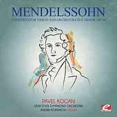 Mendelssohn: Concerto for Violin and Orchestra in E Minor, Op. 64 (Digitally Remastered) by Andrei Korsakov