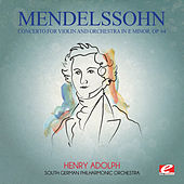 Mendelssohn: Concerto for Violin and Orchestra in E Minor, Op. 64 (Digitally Remastered) by South German Philharmonic Orchestra