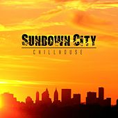 Sundown City Chillhouse by Various Artists
