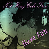 Have Fun by Nat King Cole