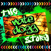 The Nate Dogg Story by Nate Dogg