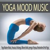 Yoga Mood Music: Yoga Masters Music, Anusara, Ashtanga, Bikram, Hatha, Iyengar, Vinyasa, Restorative & Hot Yoga by Robbins Island Music Group