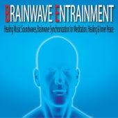 Brainwave Entrainment: Healing Music Soundwaves, Brainwave Synchronization for Meditation, Healing & Inner Peace by Robbins Island Music Group