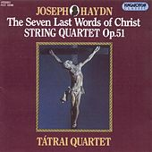 Haydn: 7 Last Words of Our Saviour On the Cross (The) by Tatrai Quartet