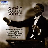 Kodaly Conducts Kodaly by Various Artists