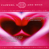 Flowers, Kisses And Hugs - The Power Of Flowers 14 by David & The High Spirit