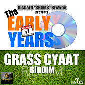 Grass Cyaat Riddim: The Early Years, Vol. 1 von Various Artists