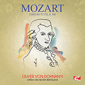 Mozart: Così fan tutte, K. 588 (Digitally Remastered) by Opera Orchestra Bratislava