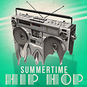 Summertime Hip Hop by Various Artists