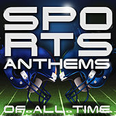 Sports Anthems of All Time by Various Artists