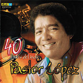 40 Exitos Del Indio by Pastor Lopez