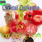 Cocktail Orchestra for Your Bbq Party by 101 Strings Orchestra