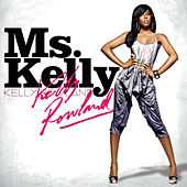 Ms. Kelly by Kelly Rowland