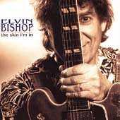 The Skin I'm In by Elvin Bishop