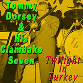 Twilight in Turkey by Tommy Dorsey