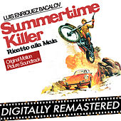 Summertime Killer - Ricatto alla Mala (Original Motion Picture Soundtrack) by Luis Bacalov