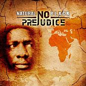 No Prejudice by Natural Black