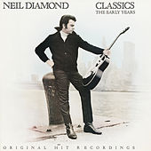 Classics: The Early Years von Neil Diamond