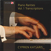 Piano Rarities: Vol. 1 Transcriptions by Cyprien Katsaris