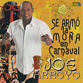 Se Armo La Moña En Carnaval by Joe Arroyo