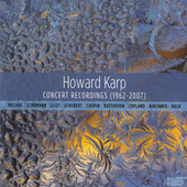 Howard Karp: Concert Recordings (1962-2007) by Howard Karp