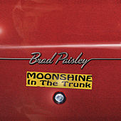 Moonshine in the Trunk by Brad Paisley