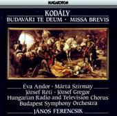 Kodaly: Budavari Te Deum / Missa Brevis by Various Artists