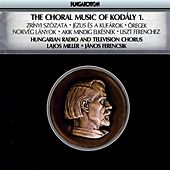 Kodaly: Choral Works, Vol. 1 by Various Artists