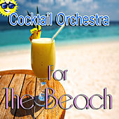 Cocktail Orchestra for the Beach by 101 Strings Orchestra