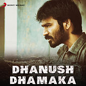 Dhanush Dhamaka by Various Artists