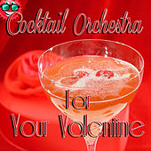 Cocktail Orchestra for Your Valentine by 101 Strings Orchestra