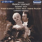Puccini: Manon Lescaut (Sung in Hungarian) by Erzsebet Hazy